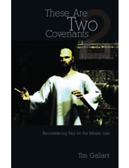 Tim Gallant, These Are Two Covenants
