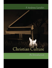 Andrew Sandlin, Christian Culture: An Introduction